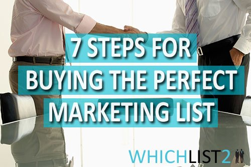7 Steps For Buying The Perfect Marketing List