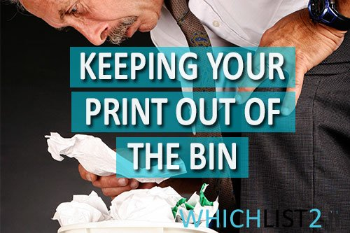 Keeping Your Print Out Of The Bin