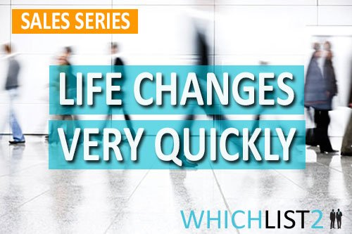 Life changes very quickly, doesn't it? - Sales Series Part 1