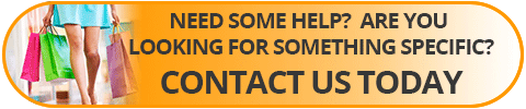 Need Some Help? Are You Looking For Something More Specific? Contact Us Today